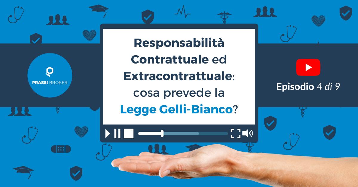 Responsabilità contrattuale ed extracontrattuale Legge Gelli-Bianco